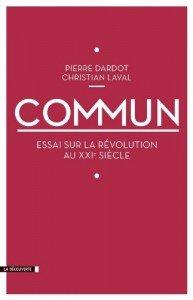 Commun, essai sur la Révolution au XXIème siècle, de Pierre DARDOT et Christian LAVAL
